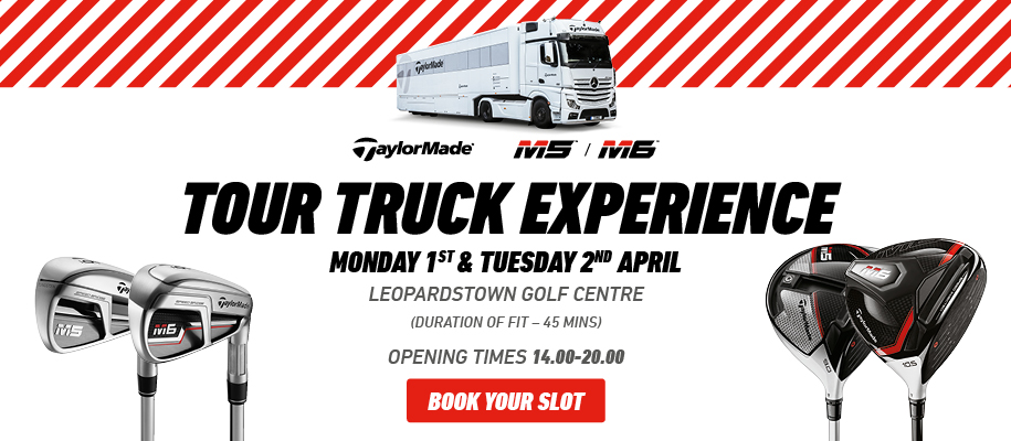 TaylorMade Tour Truck Experience 2019  - McGuirks Golf @ Leopardstown Golf Centre